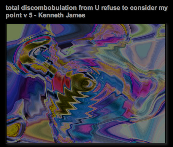 total discombobulation from… U refuse to consider my point v 5
